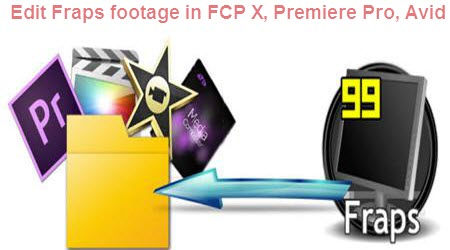 How to Edit Fraps recorded files with FCP, Premiere, Avid on Mac OS X Yosemite?