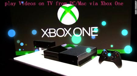 Stream HD Video to TV via Xbox One