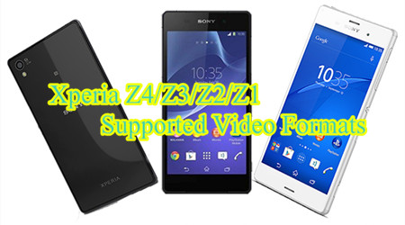Xperia Z4/Z3/Z2/Z1 Supported Video Formats