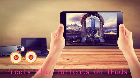 How to Play Torrent on iPad (iPad Air 2, iPad Air, iPad Mini3/2 included)