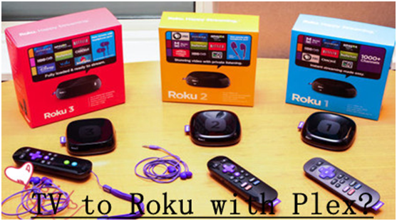 How to Use Plex to Get Media From PC to Roku Box?