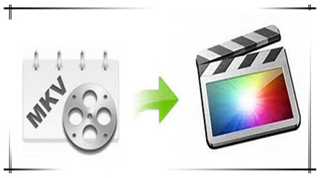 Rewrap MKV to ProRes 422/4444/LT/Proxy for FCP