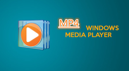 Two ways to Solve can't Play MP4 on Windows Media Player 12/11/10/9
