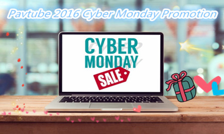 Lowest price Get Pavtube wonderful Products on Cyber Monday
