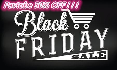 pavtube dvdaid black friday promot Pavtube DVDAid 50% OFF 2016 Black Friday Promotion