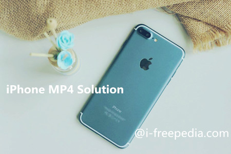 What is the best MP4 to iPhone (7) Converter?