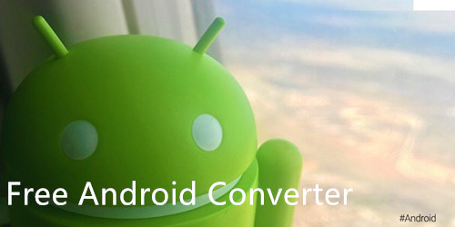 Get the Fastest and Free Android Video/Audio Converter for Tablet/Phone