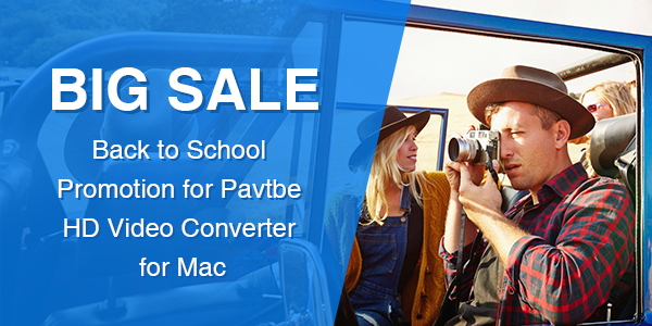 Back to School Promotion for Pavtube HD Video Converter for Mac